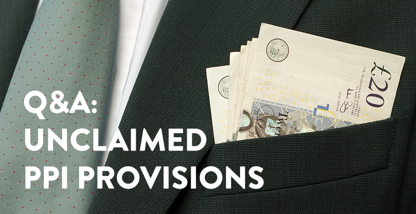 In our recent blog post we told you about £9bn set aside for PPI compensation at risk of going unclaimed, unless more people check their finances before August's deadline.  The Financial Conduct Authority (FCA) are hoping to 'bring the PPI issue to an orderly conclusion' – but what happens after the 29th August 2019 if those who were put off checking were actually mis-sold and some of those provisions are not utilised?